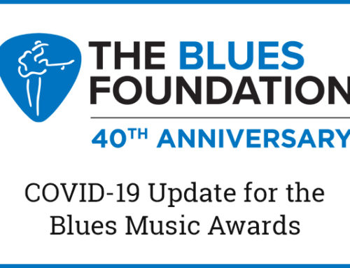 Blues Foundation COVID-19 Update for the Blues Music Awards