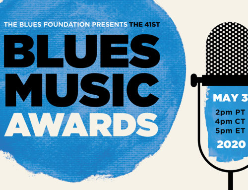 THE 41st BLUES MUSIC AWARDS SHOW WILL GO ON  AS THE FIRST VIRTUAL BMA CEREMONY ON MAY 3, 2020